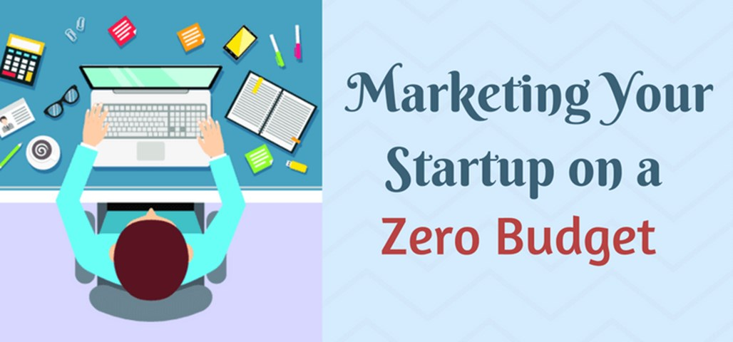 How to Market Your Online Startups with Zero or Low Budget